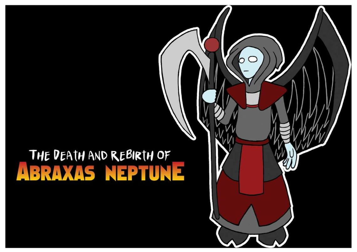 The DEATH and REBIRTH of ABRAXAS NEPTUNE